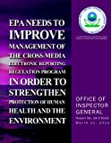 EPA Needs to Improve Management of the Cross-Media Electronics Reporting Regulation Program in Order to Strengthen Protection of Human Health and the Environment