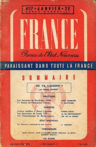FRANCE REVUE DE L ETAT NOUVEAU N°17 : Les journées de Bordeaux 1940 - Le drame de l armistice italien - Lettres inédites à Henri Lavedan - Le secours national et son oeuvre...
