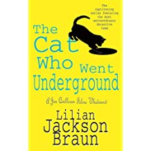 The Cat Who Went Underground (The Cat Who… Mysteries, Book 9): A witty feline mystery for cat lovers everywhere (The Cat Who.)