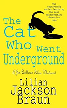 The Cat Who Went Underground (The Cat Who… Mysteries, Book 9): A witty feline mystery for cat lovers everywhere (The Cat Who...)