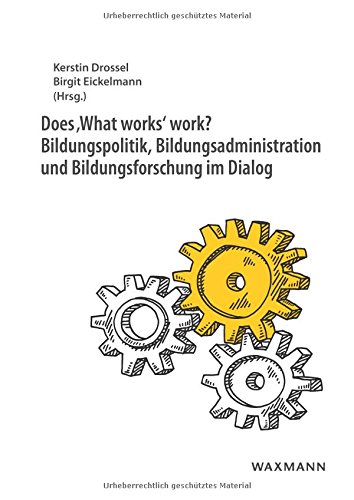 Does 'What works' work? Bildungspolitik, Bildungsadministration und Bildungsforschung im Dialog