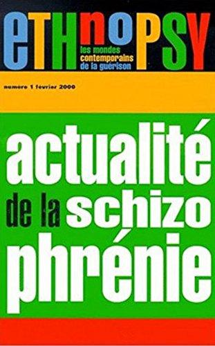 ETHNOPSY N°1 FEVRIER 2000 : ACTUALITE DE LA SCHIZOPHRENIE