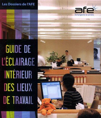 Guide de l'éclairage intérieur des lieux de travail : Bâtir un projet durable