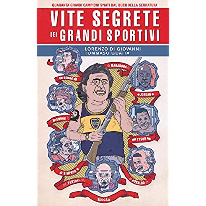 Vite Segrete Dei Grandi Sportivi