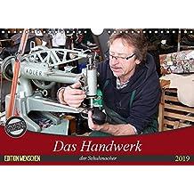 Das Handwerk der Schuhmacher (Wandkalender 2019 DIN A4 quer): Arbeitsabläufe in einem Schuhmacher Meisterbetrieb (Monatskalender, 14 Seiten ) (CALVENDO Menschen)