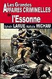 Essonne grandes affaires criminelles