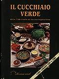 Scarica Libro Il cucchiaio verde Oltre 700 ricette di cucina vegetariana (PDF,EPUB,MOBI) Online Italiano Gratis