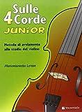 Metodo Avviamento Al Violino-Sulle 4 Corde Junior A Colori