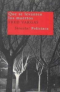 Que se levanten los muertos par Fred Vargas