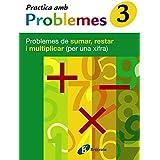 3 Practica problemes de sumar, restar i multiplicar (1 xifra): Problemes de sumar, restar i multiplicar (per una xifra) (Català - Material Complementari - Practica Amb Problemes)