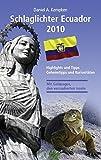 Schlaglichter Ecuador 2010: Highlights und Tipps, Geheimtipps und Kuriositäten -