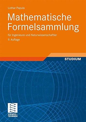 Mathematische Formelsammlung für Ingenieure und Naturwissenschaftler. (Vieweg Fachbücher der Technik)