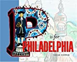 P Is For Philadelphia by Susan Korman (2005-01-19)