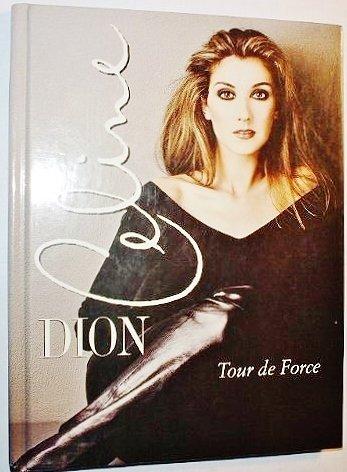 Celine Dion: Tour de Force by Georges-Hebert Germain (1998-01-01)