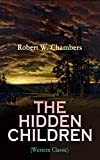 THE HIDDEN CHILDREN (Western Classic): The Heart-Warming Saga of an Unusual Friendship during the American Revolution