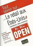 Telecharger Livres Tout savoir sur Le retail aux Etats Unis Inspirations idees excellence (PDF,EPUB,MOBI) gratuits en Francaise