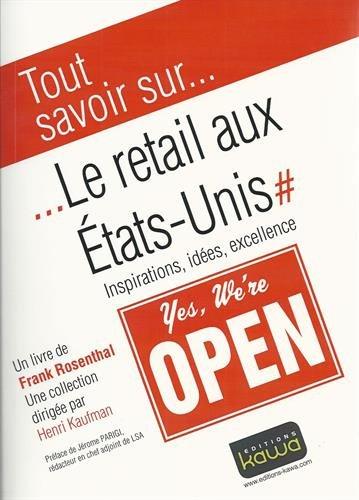 Tout savoir sur... Le retail aux Etats-Unis - Inspirations, idées, excellence PDF Books