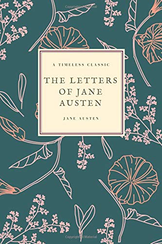 The letters of Jane Austen (Jane Austen Collection, Band 9) -