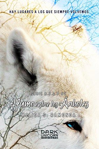 Humo entre los Árboles (Serie RELP nº 2) por Melisa S. Ramonda