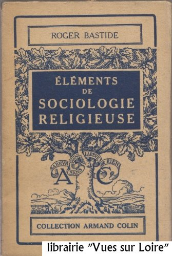 Éléments de Sociologie Religieuse. par BASTIDE Roger