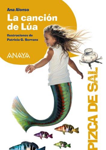 La canción de Lúa (Literatura Infantil (6-11 Años) - Pizca De Sal) por Ana Alonso