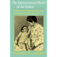 Interpersonal World Of The Infant: A View From Psychoanalysis And Developmental Psychology by Daniel N. Stern (1985-10-21)