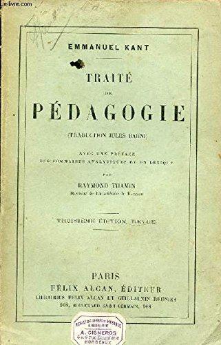 TRAITE DE PEDAGOGIE AVEC UNE PREFACE, DES SOMMAIRES ANALYTIQUES ET UN LEXIQUE DE RAYMOND THAMIN.