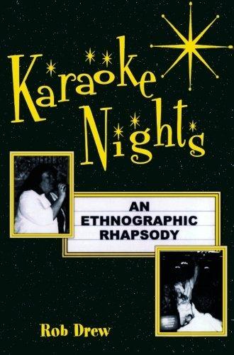 Karaoke Nights: An Ethnographic Rhapsody (Ethnographic Alternatives) by Rob Drew (2001-10-09)