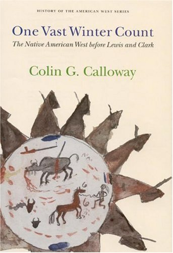 one-vast-winter-count-the-native-american-west-before-lewis-and-clark-history-of-the-american-west