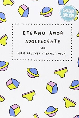 ETERNO AMOR ADOLESCENTE por JUAN ARCONES