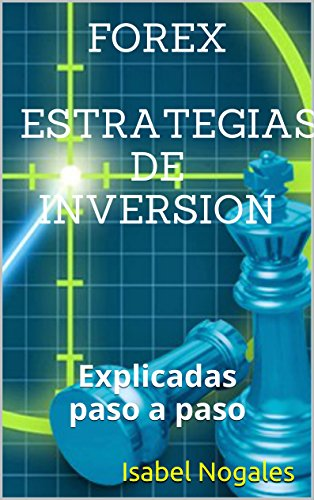 forex-estrategias-de-inversion-explicadas-paso-a-paso