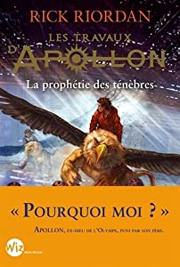 """Afficher """"Les travaux d'Apollon n° 2<br /> La prophétie des ténèbres"""""""