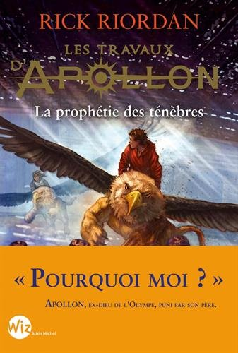 Les Travaux d'Apollon (Tome 2) : La Prophétie des ténèbres