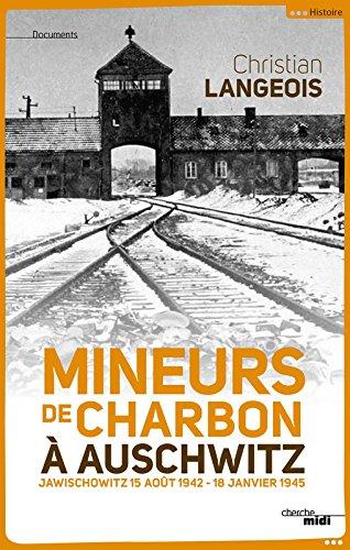 Mineurs de charbon  Auschwitz