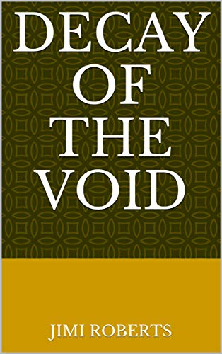 Decay Of The Void (Finnish Edition) por Jimi Roberts