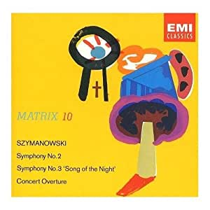 Szymanowski - Symphonies No. 2 and No.3, Concert Overture