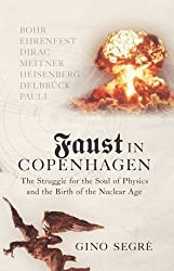 Faust In Copenhagen: Struggle for the Soul of Physics and the Birth of the Nuclear Age by Gino Segre (2007-07-12)