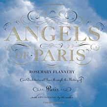 Angels of Paris: An Architectural Tour Through the History of Paris.
