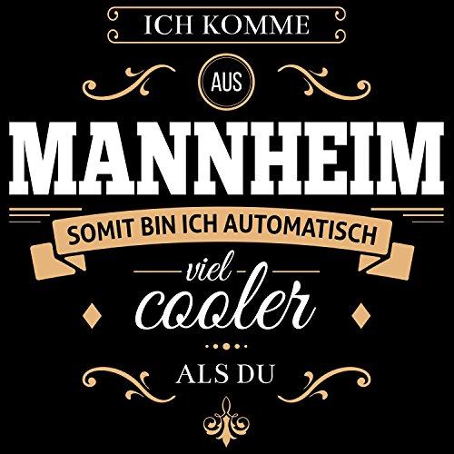 Fashionalarm Herren T-Shirt - Ich komme aus Mannheim somit bin ich viel cooler als du | Fun Shirt mit Spruch als Geschenk Idee für stolze Mannheimer Schwarz