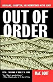 Out Of Order: Arrogance, Corruption, And Incompetence On The Bench by Boot, Max (1999) Taschenbuch
