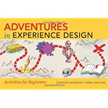 Adventures in Experience Design (Web Design Courses) by Carolyn Chandler (2013-12-21)