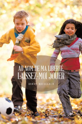 Téléchargements de livres audio Ipod Au nom de ma liberté, laissez-moi jouer by Denis Boisclair PDF B00JR9YIK8