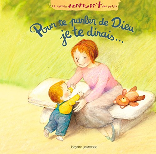 Pour te parler de Dieu, je te dirais... par Marie-Agnès Gaudrat-Pourcel