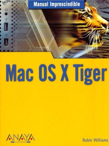 Mac Os X Tiger (Manual Imprescindible (am)) por Robin Williams