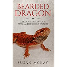 Bearded Dragon: a Bearded Dragon Care Manual for Serious Owners (English Edition)
