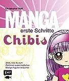 Manga erste Schritte Chibis: Alles, was du zum Zeichnen super-niedlicher Mangafiguren brauchst