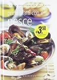 Scarica Libro Primi piatti con il pesce Ediz illustrata (PDF,EPUB,MOBI) Online Italiano Gratis