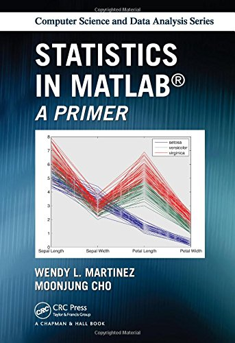 Statistics in MATLAB: A Primer (Chapman & Hall/CRC Computer Science and Data Analysis)