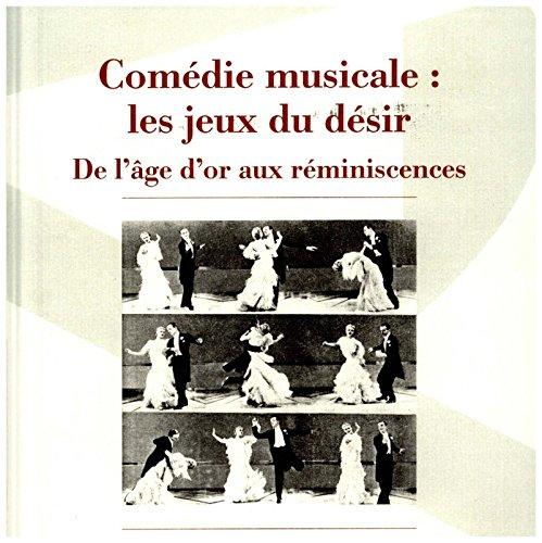 amazon fr - com u00e9die musicale   les jeux du d u00e9sir   de l u0026 39  u00e2ge d u0026 39 or aux r u00e9miniscences