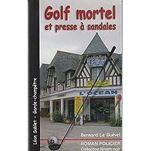 Golf Mortel et Presse a Sandales